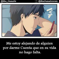 Me estoy alejando de alguien por darme cuenta. #Anime #Frases_anime #frases