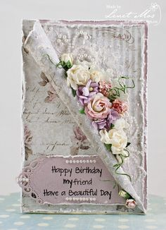 To scrap or not to scrap, that's the question.: Happy birthday My friend. Wedding Cards Handmade, Handmade Gift Tags, Beautiful Handmade Cards, Greeting Cards Handmade, Happy Birthday My Friend, Happy Birthday Vintage, Shabby Chic Birthday, Sister Birthday, Birthday Cards For Women