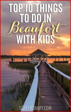 Planning a trip to Beaufort, South Carolina? Get great tips and ideas for fun things to do with the kids (from a real mom who KNOWS) in Scary Mommy's travel guide!  summer | spring break | family vacation | parenting advice