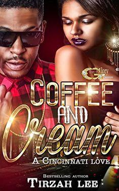 COFFEE AND CREAM: A CINCINNATI LOVE STORY (English Edition)