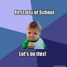 Meme Maker - First day of School Let's do this!