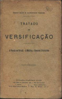 Confeitaria Do Verso: Tratado de Versificação / Olavo Bilac * Antonio Ca...