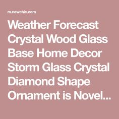 Weather Forecast Crystal Wood Glass Base Home Decor Storm Glass Crystal Diamond Shape Ornament is Novelty-NewChic Mobile