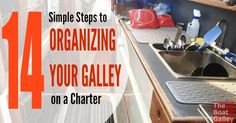 How to Organize the Galley on a Charter: Spending a little time organizing your food will pay big benefits when it comes time to cook!