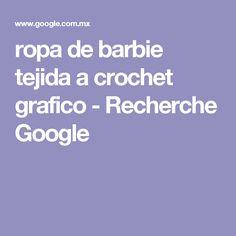 ropa de barbie tejida a crochet grafico - Recherche Google
