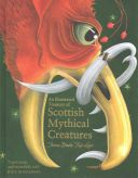 An illustrated treasury of Scottish mythical creatures / Theresa Breslin, Kate Leiper.