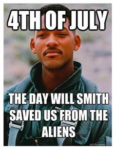 Of July.The Day Will Smith Saved Us From The Aliens of july independence day happy of july will smith of july quotes funny of july pictures of july quote funny of july memes 4th Of July Meme, Fourth Of July Quotes, 4th Of July Images, Happy Fourth Of July, July 4th Quotes Funny, Happy Independence Day Usa, Independence Day Quotes, Curriculum, Mystery