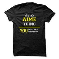 [Top tshirt name meaning] Its An AIME thing you wouldnt understand  Coupon 15%  AIME are you tired of having to explain yourself? With this T-Shirt you no longer have to. There are things that only AIME can understand. Grab yours TODAY! If its not for you you can search your name or your friends name.  Tshirt Guys Lady Hodie  SHARE and Get Discount Today Order now before we SELL OUT  Camping a vest thing you wouldnt understand tshirt hoodie hoodies year name birthday an aime thing you…