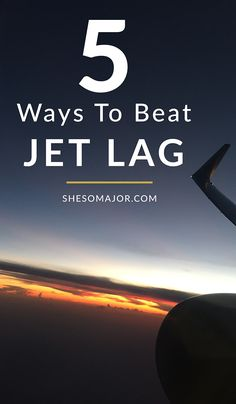5 Ways To Beat Jet Lag. | Travel tips: Beat jet lag.