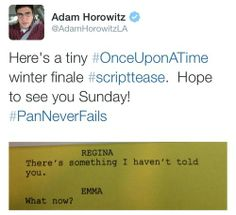 Adam's twitter. Now I am in suspense!!!! What does Regina need to tell Emma? Something about the curse? Maybe.
