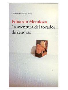 Eduardo Mendoza, La aventura del tocador de señoras