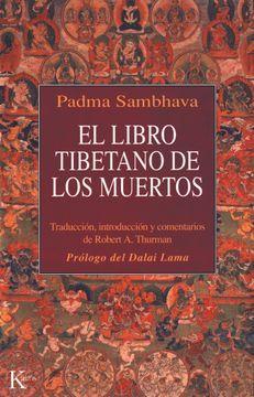 Libro El Libro Tibetano De Los Muertos Padma Sambhava Isbn 9788472453319 Comprar En Buscalibre Ver Opiniones Y Comentarios Compra Muerte Libros Tibetano