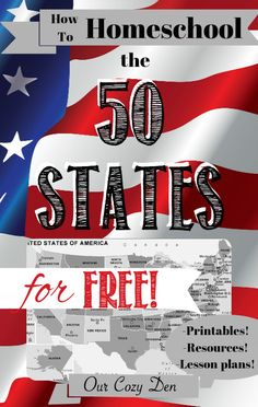 How to Homeschool the 50 States for FREE! ~ With FREE printables, lesson plans…