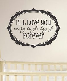 Take a look at this Black 'I'll Love You Forever' Wall Decal by Wallquotes.com by Belvedere Designs on #zulily today!