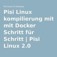 Pisi Linux kompilierung mit Docker Schritt für Schritt | Pisi Linux 2.0 Germany