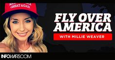 Infowars Launches Fly Over America With Millie Weaver, An Investigation Into The Bitter Clingers
