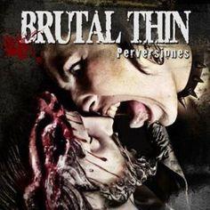 brutal thin perversiones