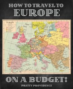 Pretty Providence | A Frugal Lifestyle Blog: How to Travel to Europe on a Budget