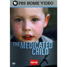 the medicated child - It's film on the medication of children with Bi-polar Disorder, a guess and check method.