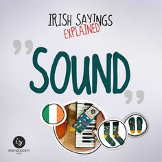 "Irish Saying: ""Sound"" - Explained"