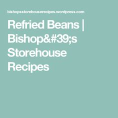 Bishop's Storehouse Recipes | What can I cook with my church food ...