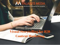 #b2b #b2bmarketing #valasys #visualstorytelling#contentmarketing Content Marketing, Storytelling, Insight, Inbound Marketing