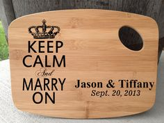 Personalized Cutting Board engraved cutting board Wedding Gift Anniversary Keep Calm and Marry on