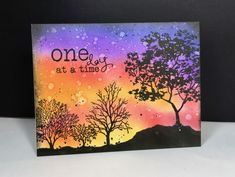 IC634 One day at a Time by beesmom - at Splitcoaststampers 1/27/18.  (Pin#1: Background: Sponged-Spritzed.  Pin: Silhouettes).