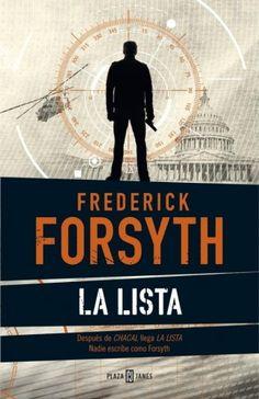 ESTIU-2014. Frederick Forsyth. La lista. N(FOR)LIS http://elmeuargus.biblioteques.gencat.cat/record=b1849842~S43*cat http://www.megustaleer.com/ficha/EL342844/la-lista