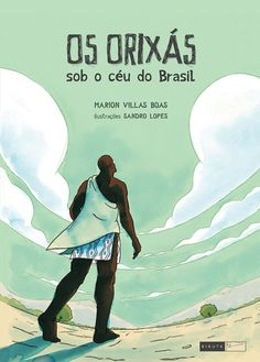 Os Orixás - Sob o Céu do Brasil