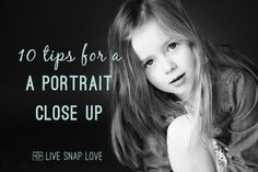 10 Tips for a Portrait Close Up — Live Snap Love with Audrey Ann