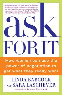 """I can't wait to read """"Ask For It"""" by  Linda Babcock and Sara Laschever. It seems interesting"""