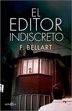 El editor indiscreto: Amazon.es: F. Bellart: Libros