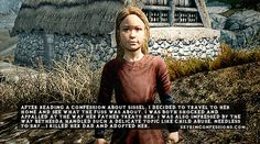 """After reading a confession about Sissel, I decided to travel to her home and see what the fuss was about. I was both shocked and appalled at the way her father treats her. I was also impressed by the. Skyrim Game, Skyrim Funny, Skyrim Tips And Tricks, Elder Scrolls Skyrim, Gaming Memes, Gamer Jokes, Bethesda Games, Geek Culture, Dragon Age"