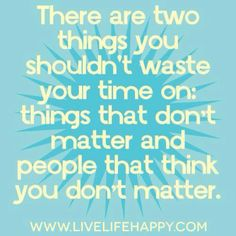 Don't waste your time on .... #quote