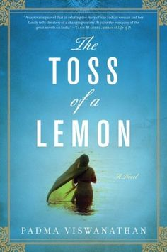 The Toss of a Lemon by Padma Viswanathan, http://www.amazon.com/dp/B003TO6GHU/ref=cm_sw_r_pi_dp_Ni8Oqb09GPRG4