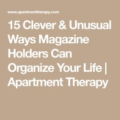 15 Clever & Unusual Ways Magazine Holders Can Organize Your Life | Apartment Therapy