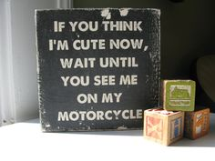 "vitage motorcycle nursery | vintage motorcycle nursery | Baby Gift, ""If you think I'm cute now ..."