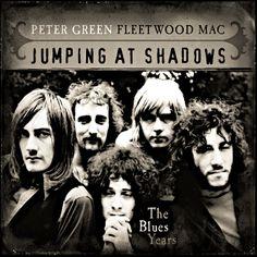 PETER GREENS FLEETWOOD MAC - Jumping at Shadows (The Blues Years)