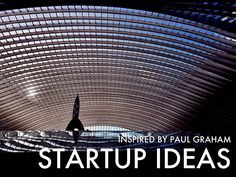 Adam Loving highlights key points to you should consider with your startup ideas; inspired by Paul Graham.