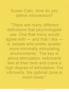 Susan Cain, How do you define introversion? (From Time Magazine Interview with Susan Cain by Maia Szalavitz )