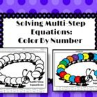 This is a color by number activity. Students are given a picture that has multi-step equations in each part. They must solve the equation and use t...