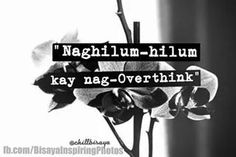 So AKO Bisaya Quotes, Tagalog Quotes, Quotable Quotes, Hugot Lines, Don't Judge, Sadness, Tired, Funny, Baby