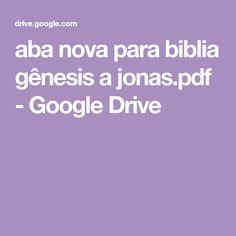 aba nova para biblia gênesis a jonas.pdf - Google Drive Google Drive, Nova, Biblical Art, Bible Art, Bible Reading Plans, Women Of Faith, Books Of Bible, Pictures