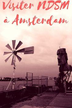 Visiter le quartier insolite de NDSM à Amsterdam: une visite gratuite et différente