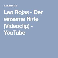 Leo Rojas - Der einsame Hirte (Videoclip) - YouTube