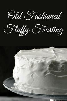 Old Fashioned Fluffy Frosting is an old recipe that makes light, fluffy, and pure white frosting that is perfect for cakes and cupcakes.