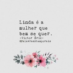 Vc e linda asim. Words Quotes, Me Quotes, Sayings, Good Thoughts, Positive Thoughts, Portuguese Quotes, Frases Humor, Nicu, Inspire Me