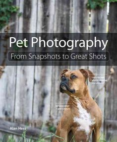 This new entry in the From Snapshots to Great Shots series will teach readers everything they need to know about photographing their pets. Like all books in the series, the book will offer instruction