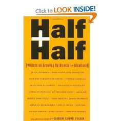 """""""Half and Half: Writers on Growing Up Biracial and Bicultural"""" Biracial accounts"""